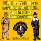 Pilgrims Webquest: Mayflower, Daily Life, and the First Th
