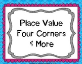 Place Value Four Corners & More