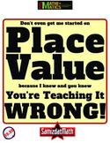 Place Value: I know you're teaching it wrong and here's why....