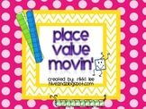 Place Value Movin""