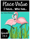Place Value ~ Who Has... I Have...