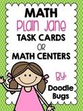 Plain Jane  - 35 Math Centers or Math Task Cards