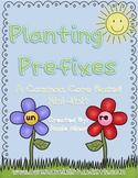 Planting Prefixes (un- and re-) A Common Core Mini-Unit