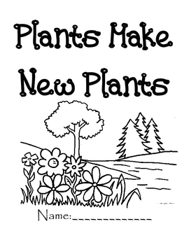 Plants Make New Plants