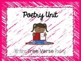 Poetry Writing Unit- Free Verse Poetry