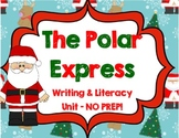 Polar Express Unit - Writing & Literacy Activities - NO Prep!