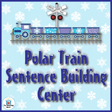 Polar Train Sentence Building Literacy Center~Common Core