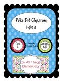 Polka Dot Classroom Labels: Table Labels, Door Decoration, etc.