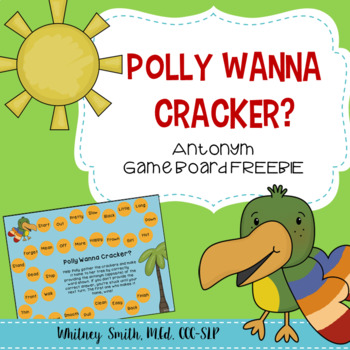 Polly Wanna Cracker? Antonym Board Game for Speech Therapy