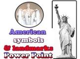 Power point: American Symbols and Landmarks