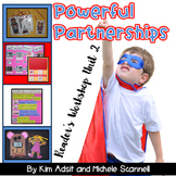Powerful Partnerships Reader's Workshop Unit 2 by Kim Adsi