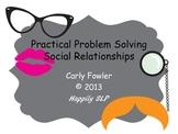 Practical Problem Solving- Social Relationships