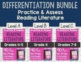 Practice & Assess Reading Literature: Differentiation BUNDLE!