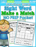 Sight Word Make a Match NO PREP Packet (Pre-Primer)
