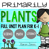 Plants {Science, Math, & Literacy Unit Plan for K and 1}