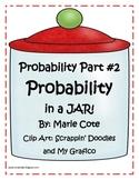 Probability Part 2: Probability in a Jar!