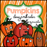 Pumpkins Literacy & Math Centers and More