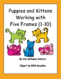 Puppies and Kittens~ Working with Five Frames Building Num