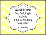 Quadrilaterals: A Cut, Sort, Paste Activity and a FiB/ Exa