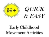 Quick & Easy Early Childhood Movement Activities