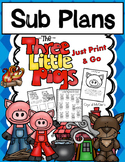 Quick Sub Plans Ready to Go! The Three Little Pigs Story B