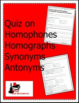 Quiz on Synonyms, Antonyms, Homophones and Homographs