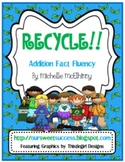 RECYCLE!!  Addition Fact Fluency {Common Core Based}