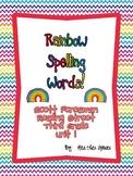 Rainbow Spelling Words. Scott Foresman Grade 3 Unit 1