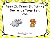 Read it, Trace It, Put the Sentence Together: Zoo Theme