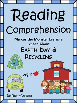 Reading Comprehension: Earth Day and Recycling with Marcus