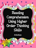 Reading Comprehension: Using Higher Order Thinking Skills