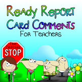Ready Report Card Comments for Teachers