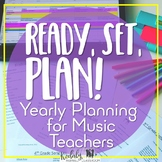 Ready, Set, Plan! Yearly planning for the Elementary Music