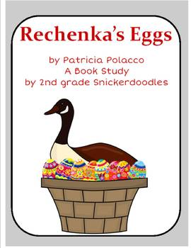 """Rechenka's Eggs"" by Patricia Polacco: A Book Study"