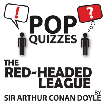 Red-Headed League Pop Quiz & Discussion Questions (by Sir