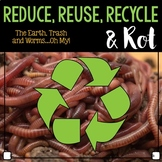 Reduce, Reuse, Recycle & Rot!- A Brain Smart Unit (worms)