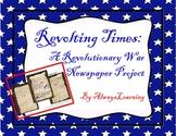 Revolting Times Newspaper - Revolutionary War Project