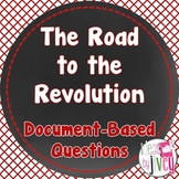 Road to the Revolution Document-Based Questions (DBQs)