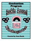 """Graduation Program { """"Rockin' Around Kindergarten"""" }"""