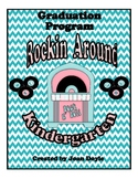 "Graduation Program { ""Rockin' Around Kindergarten"" }"