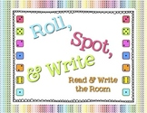 Roll, Spot, & Write: Read and Write the Room
