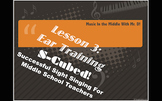 S-Cubed!  Lesson 3  Ear Training  Successful Sight Singing