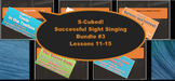S-Cubed! Lessons 11-15 Bundle #3 Successful Sight Singing