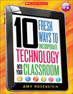 10 Fresh Ways to Incorporate Technology Into Your Classroo