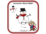 SNOWMAN- MUSIC NOTE VALUE MATH- Great for Subs & Assessmen