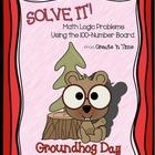 SOLVE IT! Groundhog Math Logic Problems Using the 100-numb