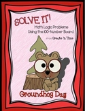 SOLVE IT! Groundhog Math Logic Problems Using the 100-numb