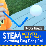 STEM Activity Challenge Levitating ping pong ball 3rd - 5th grade