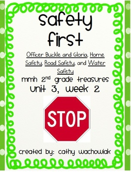 Safety First, MMH Treasures 2nd Grade, Unit 3 Week 2