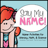 Say My Name! {Math, Literacy, & Science Activities for Nam